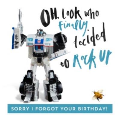Funny Transformer belated birthday card - sorry I forgot your birthday