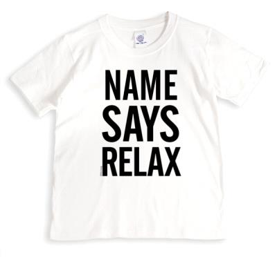 Name Says Relax Personalised Slogan T Shirt