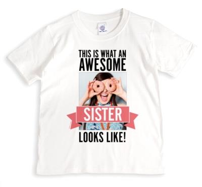 This Is What An Awesome Sister Looks Like Photo Upload Banner T-shirt