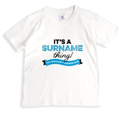It's A Surname Thing Personalise Typographic Funny T-shirt