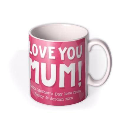 Mother's Day Love You Mum Pink Personalised Text Mug