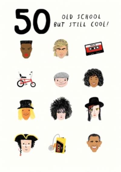Pigment 20th Century Icons 50 Old School But Still Cool Birthday Card