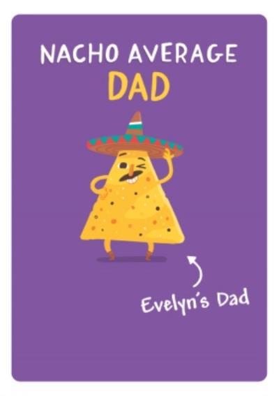 Funny Nacho Average Dad Birthday Card
