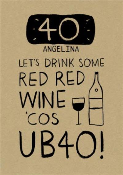 Red Red Wine UB40 40th Birthday Card