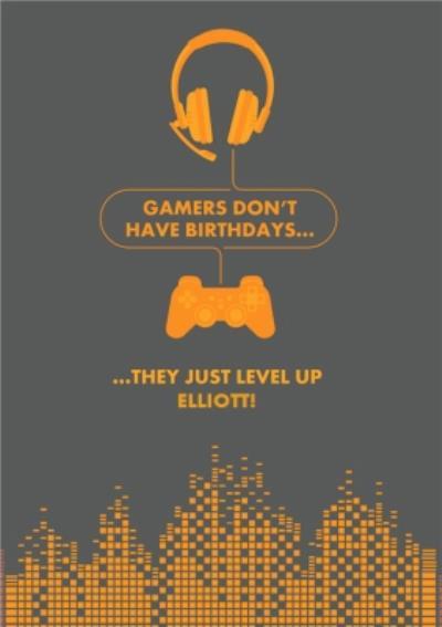 Gamers Don't Have Birthdays Gaming Birthday Card