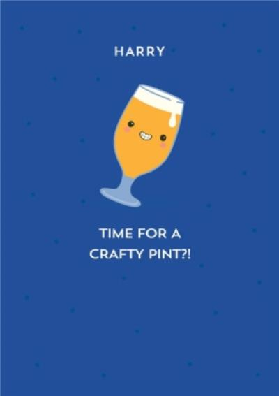 Time For a Crafty Pint Birthday Card