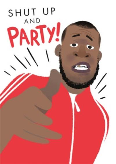 Illustrated Rapper Shut Up And Party Birthday Card
