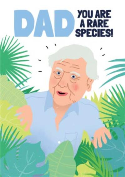 Dad You Are A Rare Species Father's Day Card