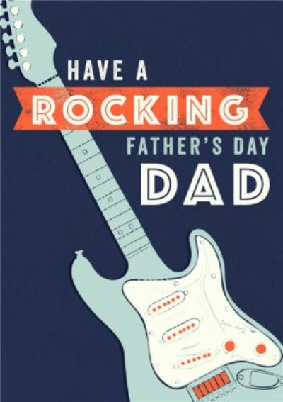 Electric Guitar Have A Rocking Father's Day Card