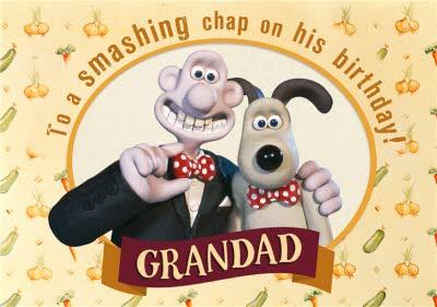 Wallace and Gromit Birthday card - Grandad