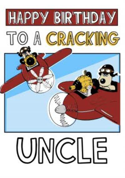 Wallace and Gromit To A Cracking Uncle Birthday Card