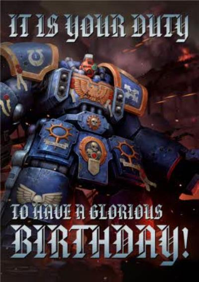 Warhammer It Is Your Duty To Have A Glorious Birthday Card