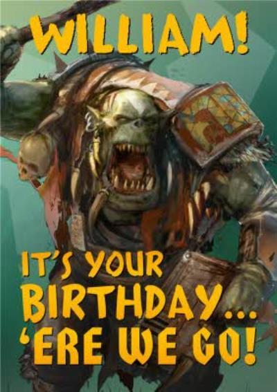 Warhammer It's Your Birthday 'Ere We Go Card