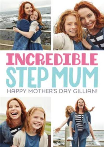 Mother's Day card - Step Mum - Incredible photo upload