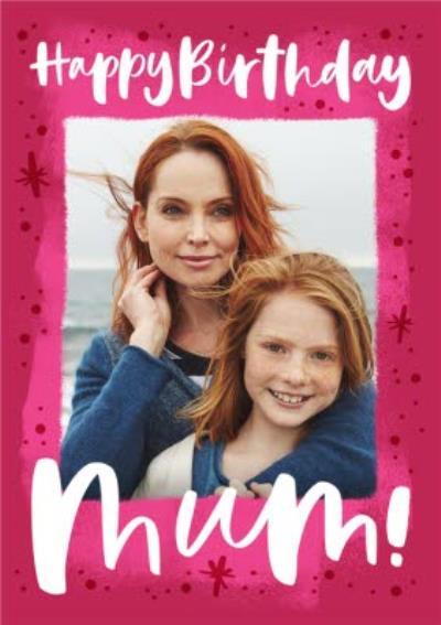 Photo Upload Happy Birthday Mum Mom Card