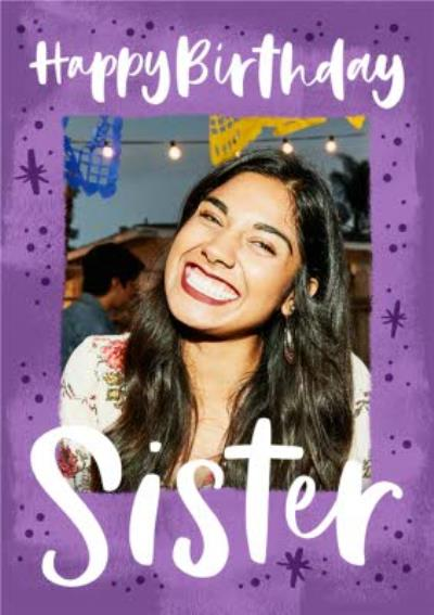 Photo Upload Happy Birthday Sister Card