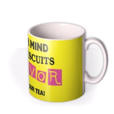 Nevermind the Biscuits Photo Upload Mug