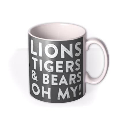 Wizard Of Oz Lions, Tigers, And Bears Oh My Mug