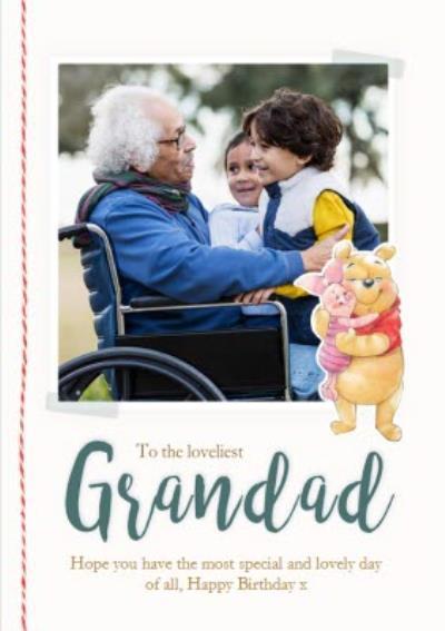 Disney Winnie the Pooh To the loveliest Grandad - Photo Upload Birthday Card