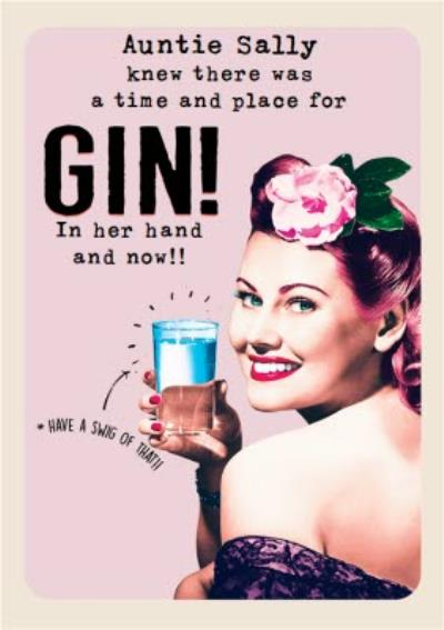 A Time And Place For Gin Personalised Birthday Card for Aunt auntie aunty