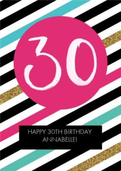 Bright And Glittered Stripes Happy 30th Birthday Card