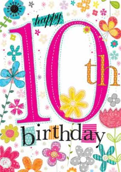 Typographic Floral Happy 10th Birthday Card