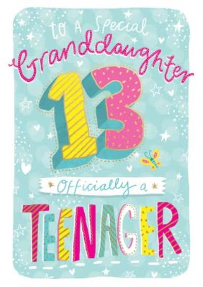 To A Special Granddaughter 13 Officially A Teenager Card