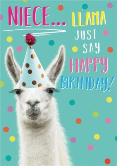 Niece Llama Just Say Happy Birthday Card