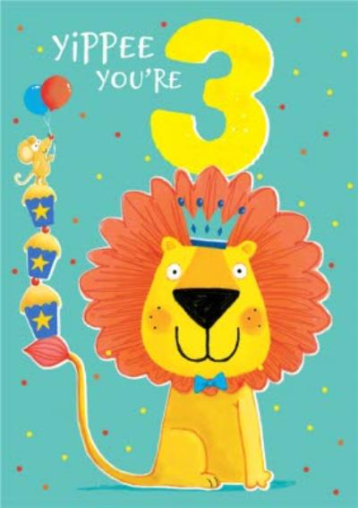 Yippee You're 3 Cute Lion Birthday Card