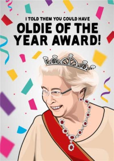 Oldie Of The Year Award Funny Topical Queen Birthday Card