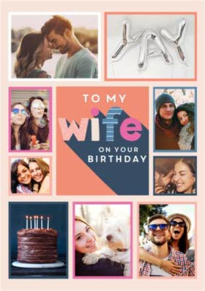 To my Wife on your birthday - Modern multiple photo upload card