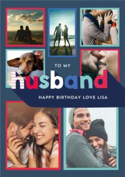 To My Husband Multi-Photo Happy Birthday Card