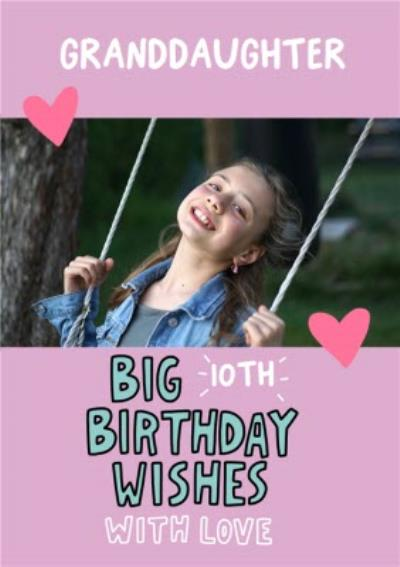 Angela Chick Illustrated Love Hearts Granddaughter 10th Birthday Photo Upload Card