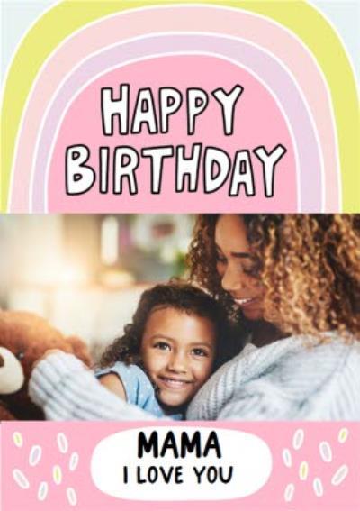 Fun Pink and Yellow Rainbow Mama Photo Upload Birthday Card