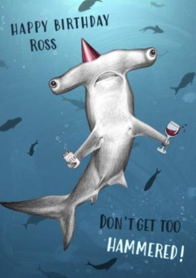 Happy Birthday Don't Get Too Hammered Hammerhead Shark Birthday Card
