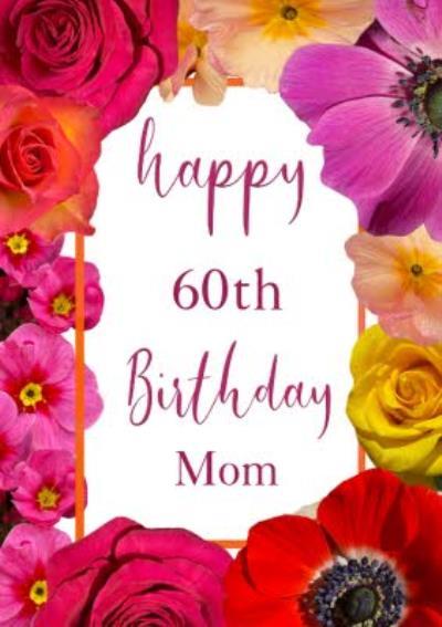 Alex Sharp Photography Flower Mum Love 60th Floral Birthday Card