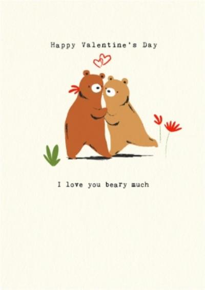 Happy Valentine's I Love You Beary Much Bear Card
