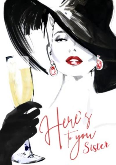 Champagne prosecco Classy Here's to you Sister Fashion Illustration Birthday Card
