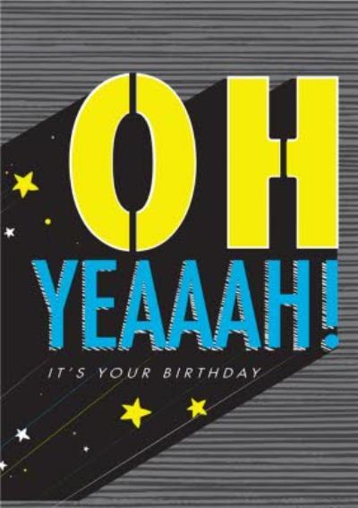 Ohhh Yeaaaah Its Your Birthday Card