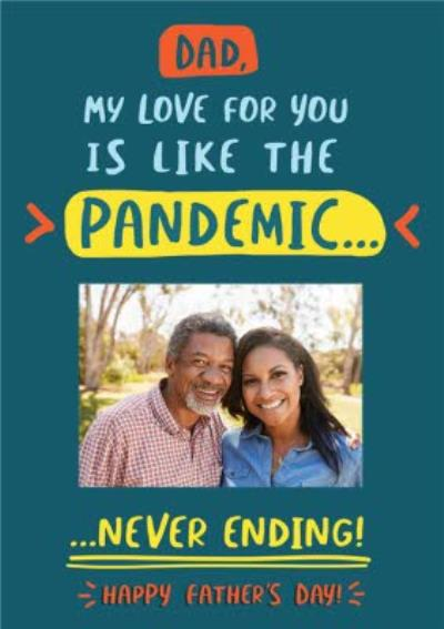 Dad My Love For You Is Like The Pandemic Card