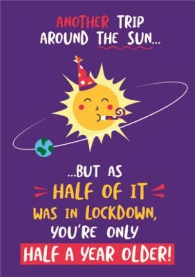Funny Lockdown Another Trip Around The Sun Birthday Card
