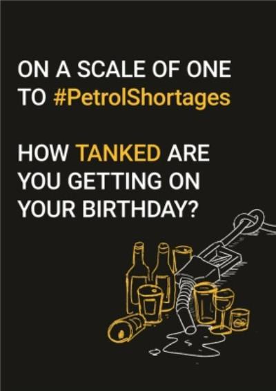 Petrol Shortage Funny Typographic Birthday Card