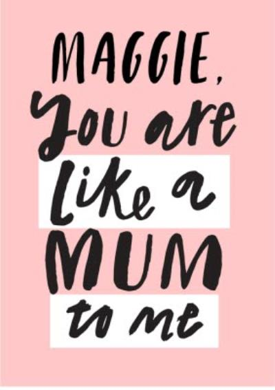 Mother's Day card - like a mum to me