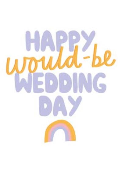 Happy Would Be Wedding Card