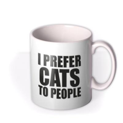 White typographic mug with a caption that reads I Prefer Cats To People