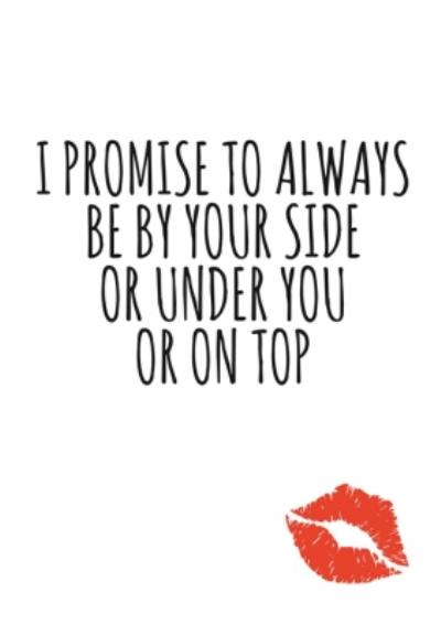 Typographical I Promise To Always Be By Your Side Funny Valentines Day Card