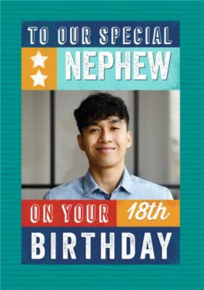 To Our Special Nephew On Your 18th Birthday Photo Upload Birthday Card