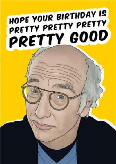 Hope Your Birthday Is Pretty Pretty Good Funny Spoof Card