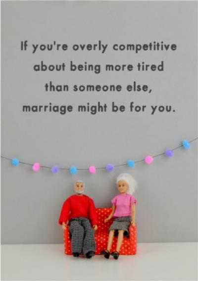 Funny Dolls Marriage Might Be For You Card