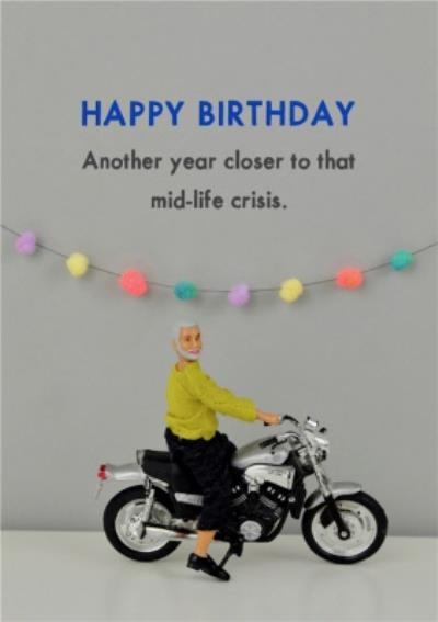 Funny Dolls Another Year Closer To That Mid-Life Crisis Birthday Card